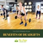 The Benefits Of Deadlifts