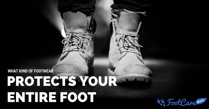 What Type Of Footwear That Protects Your Entire Foot?
